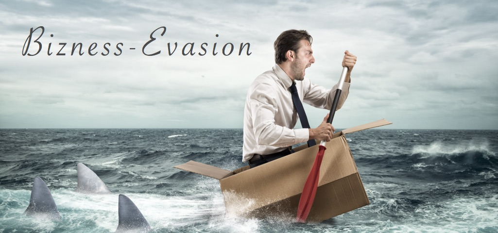 Bizness evasion